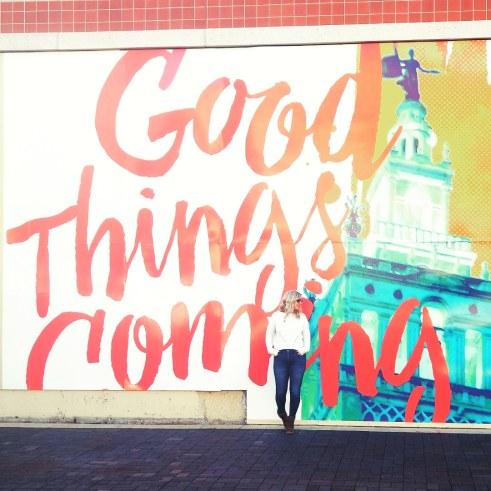 Good thingscoming